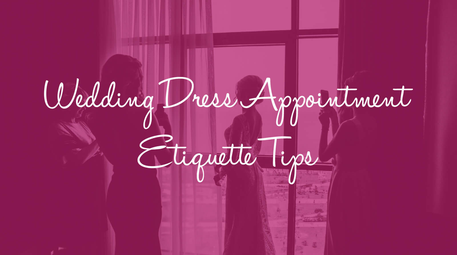 11 Wedding Dress Appointment Etiquette Tips
