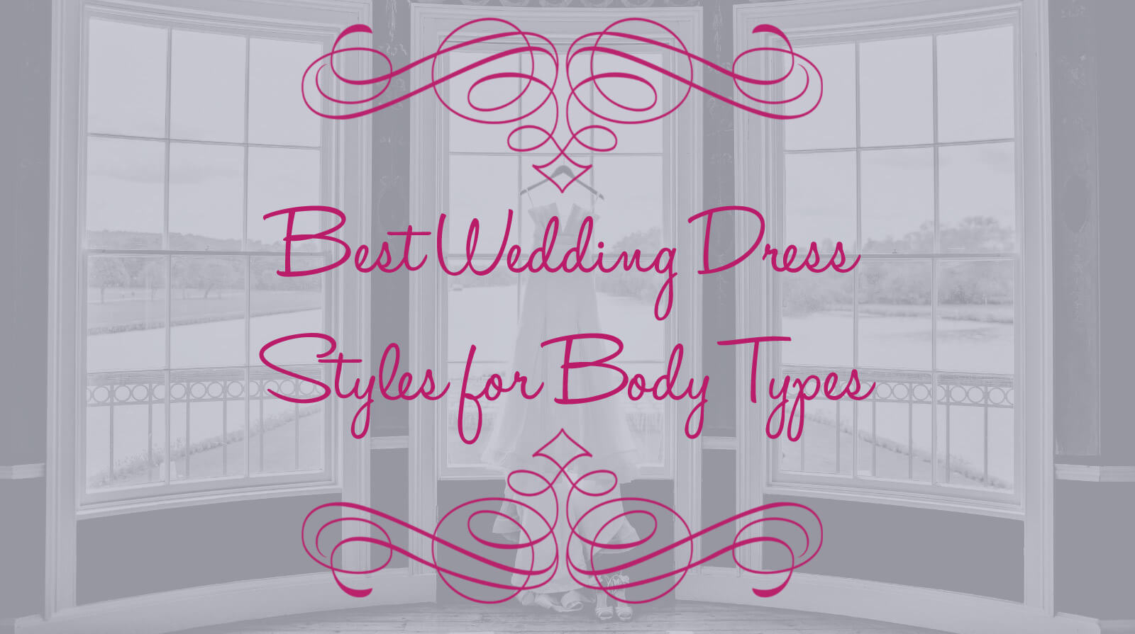 The Best Wedding Dress Styles for Different Body Types