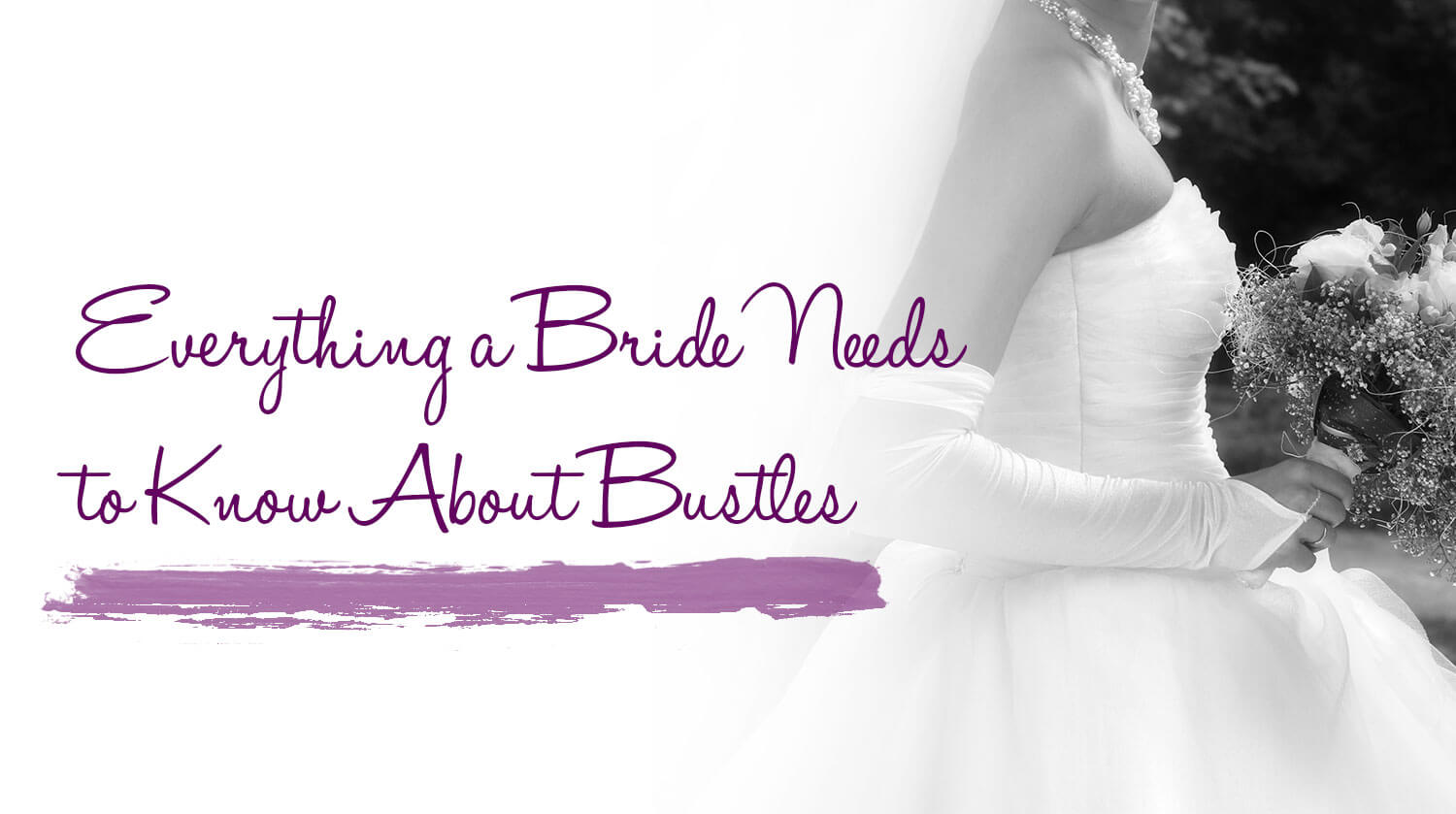 Everything a Bride Needs to Know About Bustles