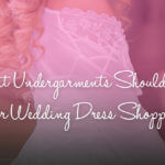 What Undergarments Should You Wear Dress Shopping?