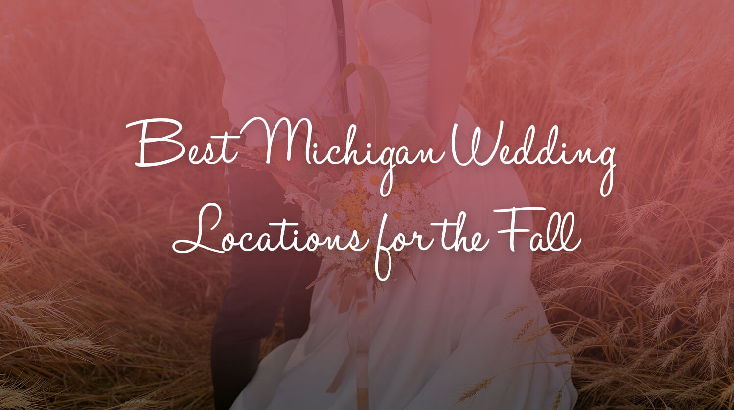 Best Michigan Wedding Locations for the Fall