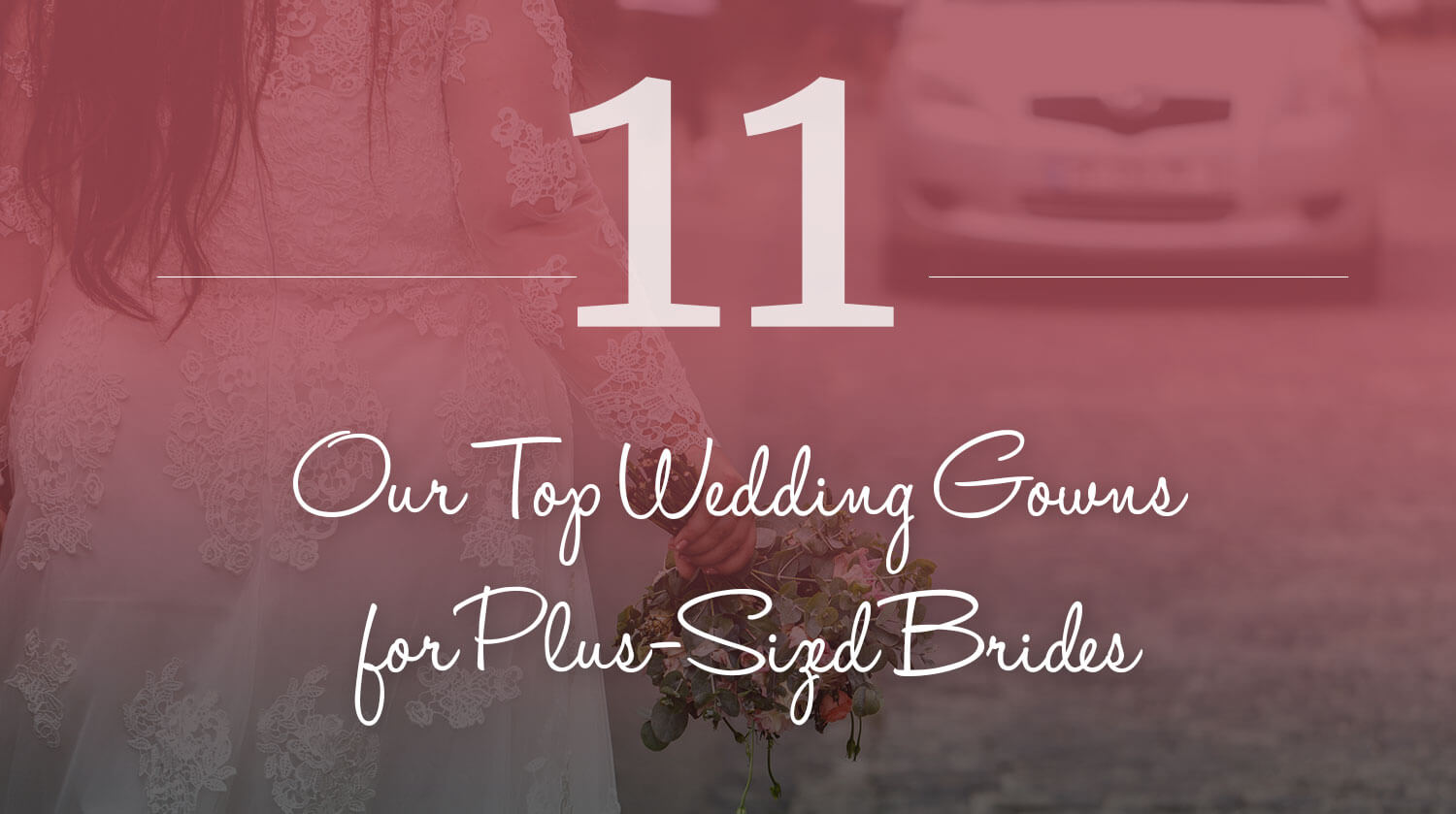 our top 11 wedding gowns for plus-sized brides