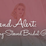 Trend Alert: Long-Sleeved Bridal Gowns
