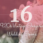 16 1920s Vintage-Inspired Wedding Gowns