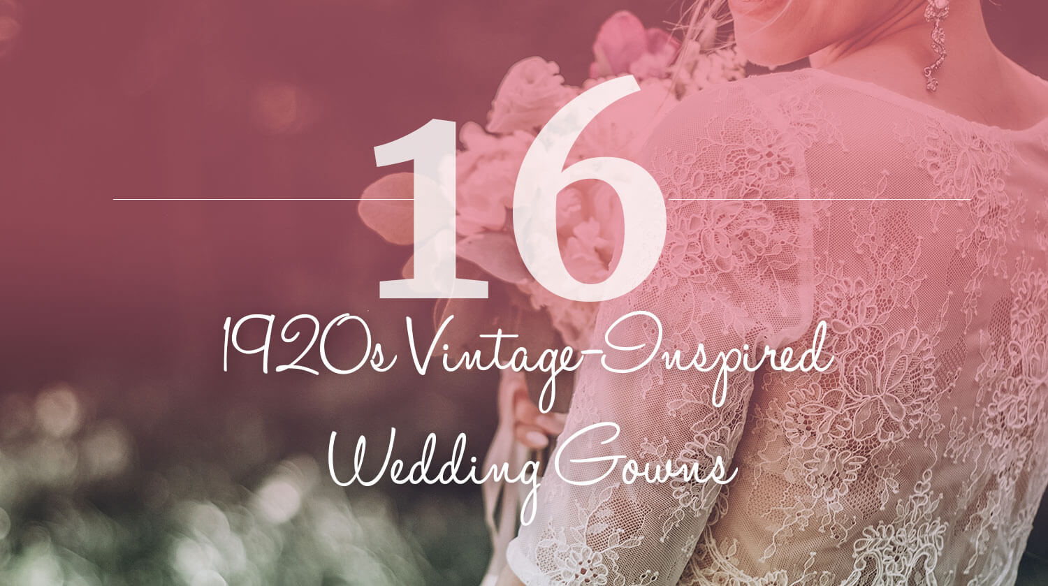 1920s Vintage-Inspired Wedding Gowns