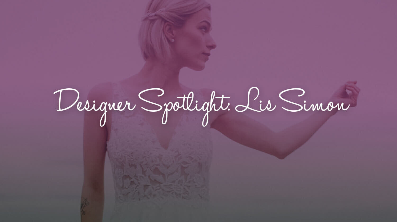 Designer Spotlight: Lis Simon