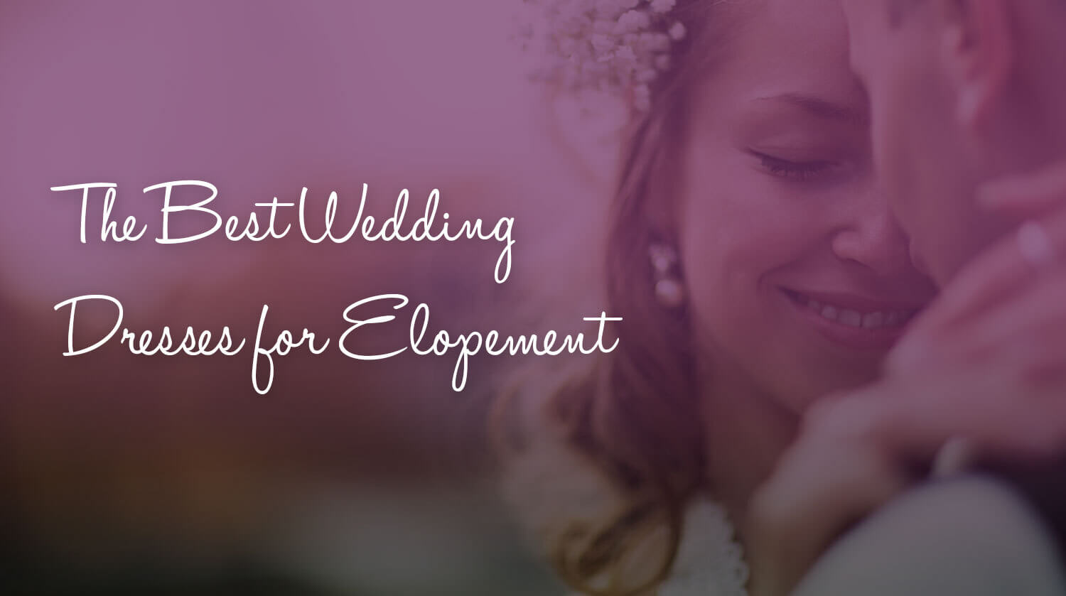The Best Wedding Dresses for Elopement