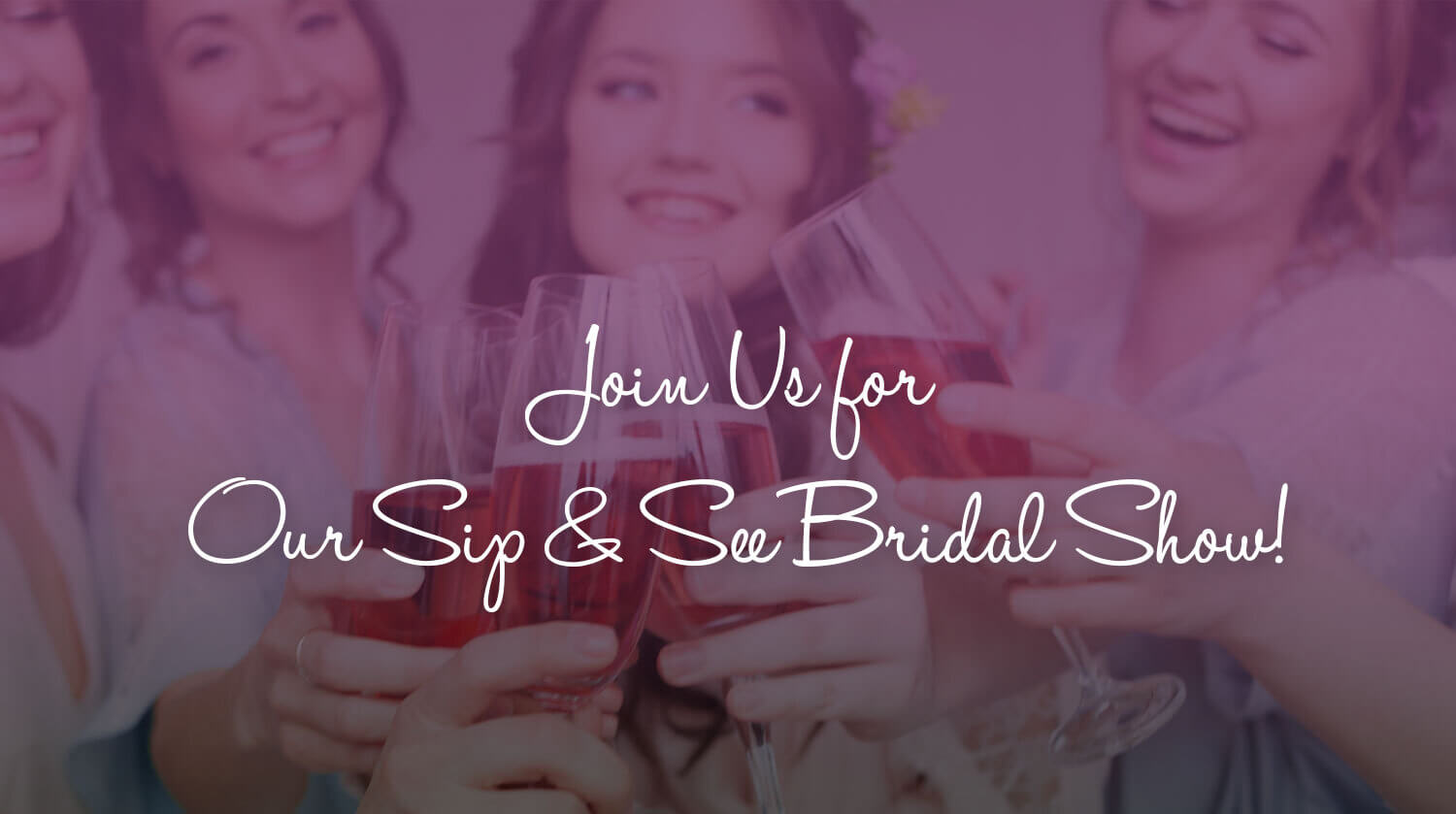 join us for our sip and see bridal show