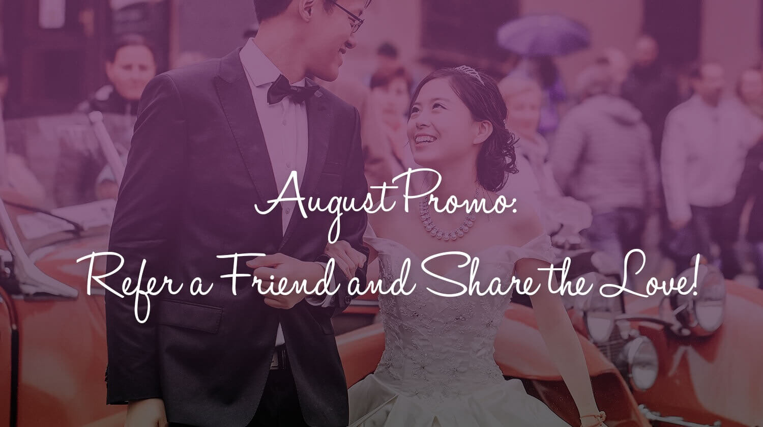 August Promo: Refer a Friend and Share the Love!